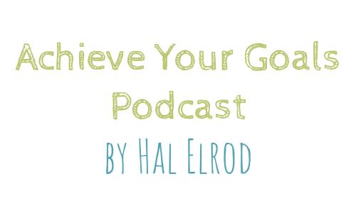 Achieve your goals podcast