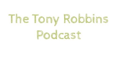 The Tony Robbins podcast